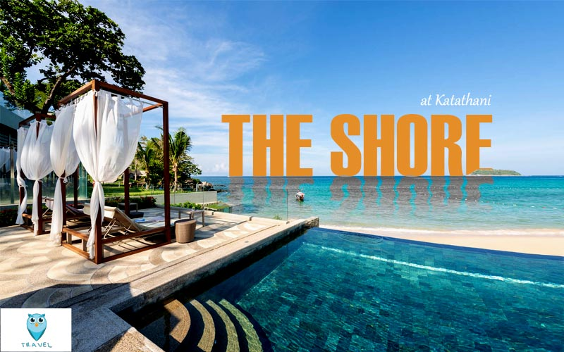 The Shore at Katathani พูลวิลล่าสุดหรูระดับ 6 ดาว
